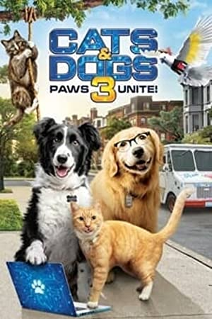 Cats & Dogs 3: Paws Unite